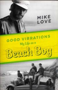 Good Vibrations. My Life as a Beach Boy