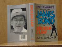 Ian Fleming's Master Spy James Bond in Brokenclaw (Broken-Claw) (SIGNED) by  John Gardner - Signed First Edition - 1990 - from The Old Sage Bookshop (SKU: 093315)