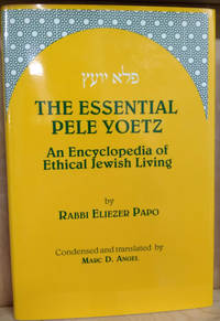 image of The Essential Pele Yoetz:  An Encyclopedia of Ethical Jewish Living