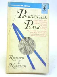 Presidential Power by Richard E Neustadt - Paperback - 1964 - from World of Rare Books and Biblio.com