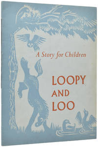 The Story of Loopy and Loo. Especially Written for Children of All Ages