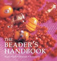 image of The Beader's Handbook: Beads, tools, materials, techniques (Craft)
