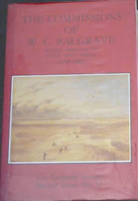 The Commissions of W.C.Palgrave 1876-1885   (Second Series no. 21)