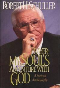 Prayer: My Soul's Adventure with God: A Spiritual Autobiography