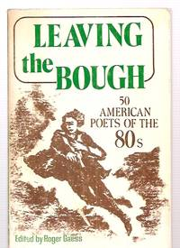 Leaving the Bough by Editor-Roger Gaess - Paperback - First Edition - 1982 - from biblioboy (SKU: 53119)