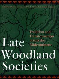 Late Woodland Societies: Tradition and Transformation Across the Midcontinent
