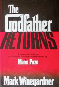The Godfather Returns by  Mark Winegardner - 1st - 2006 - from CANFORD BOOK CORRAL (SKU: 032965)