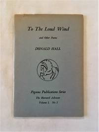 To the Loud Wind and Other Poems (Pegasus series Volume I, Number 1, Spring 1955)