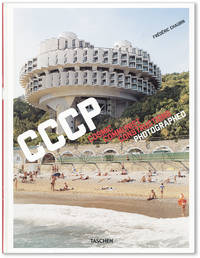 CCCP:  Cosmic Communist Constructions Photographed by  Frédéric CHAUBIN - First Edition - 2015 - from Lorne Bair Rare Books and Biblio.com