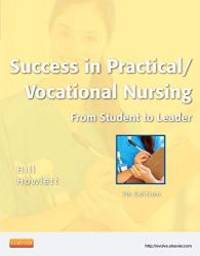 Success in Practical/Vocational Nursing: From Student to Leader, 7th Edition by Signe S. Hill - Paperback - 2012-09-18 - from Books Express and Biblio.com