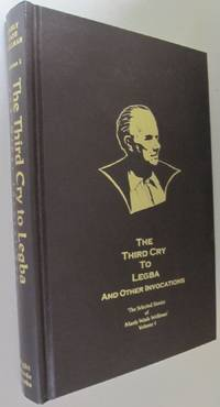 The Third Cry to Legba and Other Invocations (The Selected Stories of Manly Wade Wellman Volume 1)