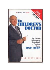 The Children's Doctor: The Essential Reference for Every Family