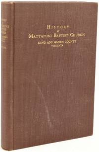HISTORY OF MATTAPONI BAPTIST CHURCH.  KING AND QUEEN COUNTY, VIRGINIA