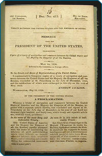 [drop-title] Treaty between the United States and the Emperor of Russia. Message from the President of the United States, transmitting copies of a treaty of navigation and commerce between the United States and his Majesty the Emperor of all the Russias. May 14, 1834. Referred to the Committee on Foreign Affairs.