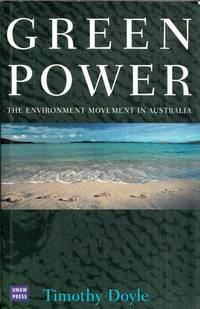 Green Power.  The Environment Movement in Australia