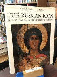 The Russian Icon: From Its Origin to the Sixteenth Century