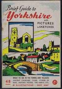 Brief Guide to Yorkshire with Pictures & Sketches