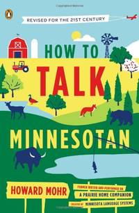image of How to Talk Minnesotan: Revised for the 21st Century