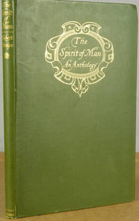 The Spirit of Man, An Anthology in English & French from the Philosophers and Poets Made By the Poet Laureate in 1915 & Dedicated By Gracious Permission to His Majesty The King