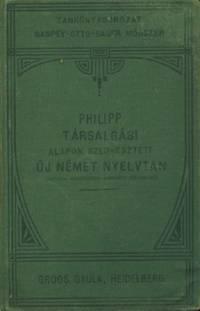 Tarsalgasi, Alapon Szerkesztett UJ Nemet Nyelvtan (deutsche Konversations-Grammatik Fur Ungarn)