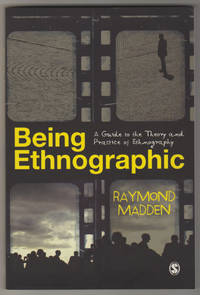 BEING ETHNOGRAPHIC. A Guide to the Theory and Practice of Ethnography
