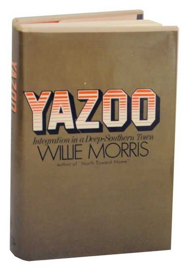 Yazoo Integration In A Deep Southern Town By Willie Morris First