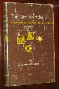 image of The Lion of Arles: A Portrait of Mistral and His Circle