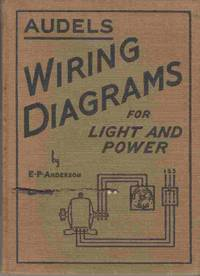 Audels Wiring Diagrams for Light and Power