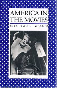 America In The Movies by Wood Michael  - Paperback  - Reprint  - 1975  - from Marlowes Books (SKU: 109186)