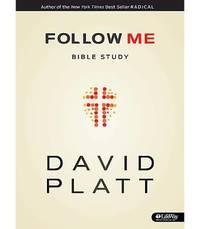Follow Me Bible Study by David Platt - 2013