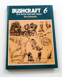image of Bushcraft 6 Old Ideas for Use Today