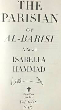 THE PARISIAN or AL-BARISI (SIGNED, DATED & NYC) by Isabella Hammad - Signed First Edition - Apr 9, 2019 - from Charm City Books (SKU: BS13082)
