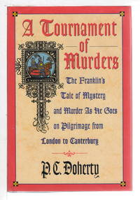 image of A TOURNAMENT OF MURDERS: The Franklin's Tale of Mystery and Murder as He Goes on Pilgrimage from London to Canterbury.