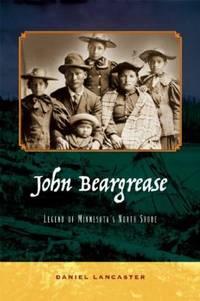 John Beargrease : Legend of Minnesota's North Shore