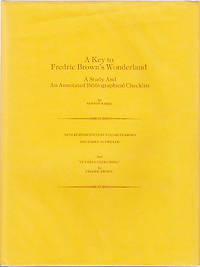 A Key to Fredric Brown's Wonderland - A Study and An Annotated Bibliographical Checklist