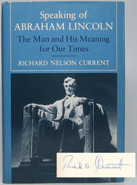 Speaking of Abraham Lincoln: The Man and His Meaning for Our Times