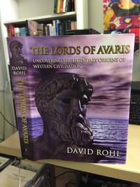 image of The Lords of Avaris. Uncovering the Legendary Origins of Western Civilisation (A Test of Time, Volume Three)
