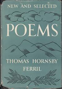 New and Selected Poems by  Thomas Hornsby Ferril - Hardcover - Signed - 1952 - from Monroe Bridge Books, SNEAB Member (SKU: 007985)