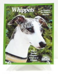 Whippets: Everything About Purchase, Adoption, Care, Nutrition, Behavior, and Training