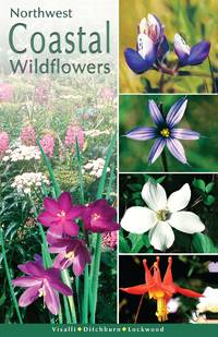 Northwest Coastal Wildflowers by Visalli Dana Ditchburn Derrick - 2005-03-05