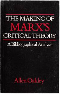 The Making Of Marx's Critical Theory.