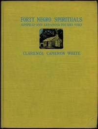 FORTY (40) NEGRO SPIRITUALS COMPILED & ARRANGED FOR SOLO VOICE WITH PIANOFORTE ACCOMPANIMENT