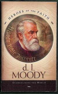 D.L. Moody. Evangelizing the World.  Heroes of the Faith
