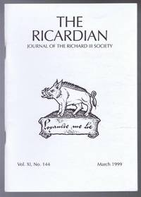 The Ricardian, Journal of the Richard III Society, Vol. XI. No. 144 March 1999, and the Ricardian Bulletin March 1999