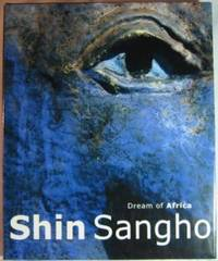 Shin SangHo 1996-2002: Dream of Africa