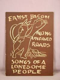Along Unpaved Roads. Songs of a Lonesome People, A Collection of Eight American Folk Songs