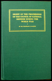 Digest of the Proceedings of the Council of National Defense During the World War