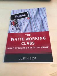 image of The White Working Class: What Everyone Needs to Know