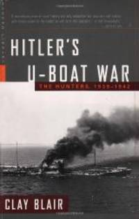 Hitler's U-Boat War: The Hunters, 1939-1942 (Modern Library War) by Clay Blair - 2000-08-08