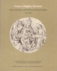 From a Mighty Fortress : Prints, Drawings, and Books in the Age of Luther 1483-1546